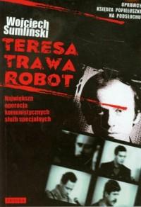 Teresa. Trawa. Robot największa - okładka książki