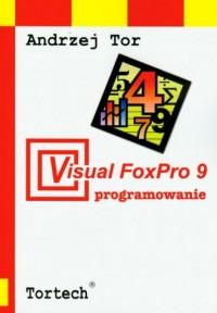 Visual FoxPro 9 programowanie - okładka książki