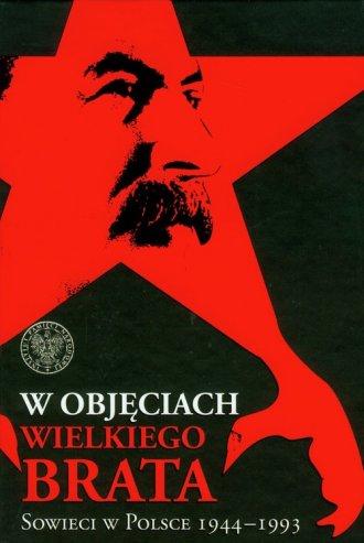 W objęciach Wielkiego Brata. Sowieci - okładka książki