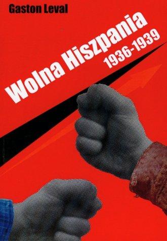 Wolna Hiszpania 1936-1939 - okładka książki
