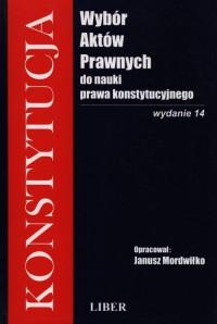 Wybór aktów prawnych do nauki prawa konstytucyjnego - okładka książki