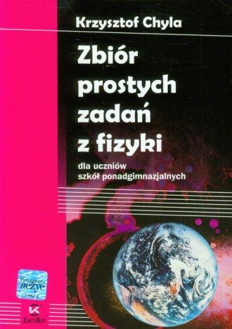 Zbiór prostych zadań z fizyki dla - okładka podręcznika