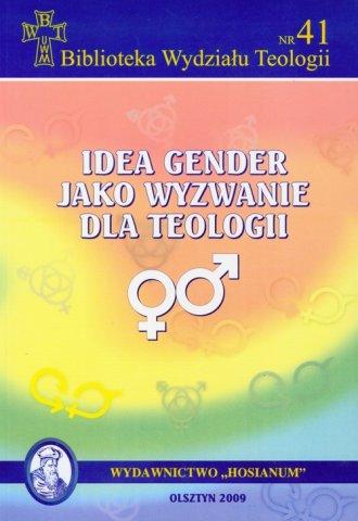 ok�adka ksi��ki - Idea gender jako wyzwanie dla teologii. Bibliotega Wydzia�u Teologii nr 41 - Wydawnictwo Hosianum