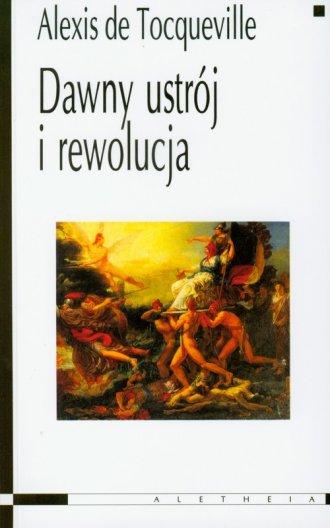 Dawny ustrój i rewolucja - okładka książki