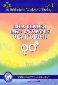 Idea gender jako wyzwanie dla teologii. - okładka książki