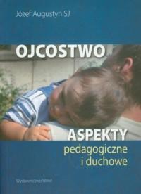 Ojcostwo. Aspekty pedagogiczne - okładka książki