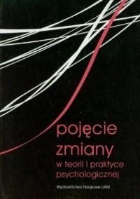 Pojęcie zmiany w teorii i praktyce - okładka książki
