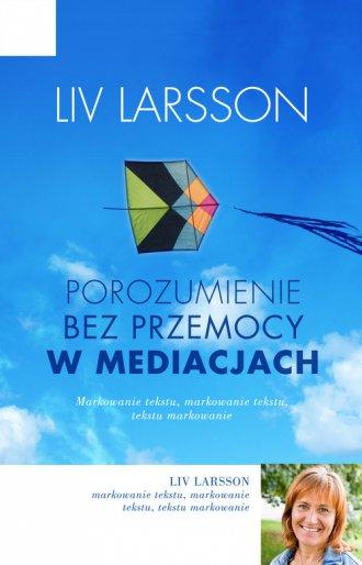 Porozumienie bez przemocy w mediacjach. - okładka książki