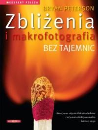 Zbliżenia i makrofotografia bez tajemnic - okładka książki