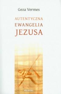 Autentyczna ewangelia Jezusa - okładka książki