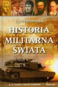Ilustrowana historia militarna świata - okładka książki