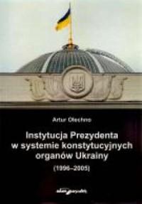 Instytucja Prezydenta w systemie - okładka książki