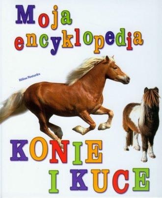 Konie i kuce. Moja encyklopedia - okładka książki