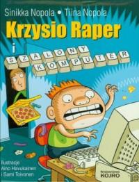 Krzysio Raper i szalony komputer - okładka książki