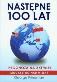 Następne 100 lat. Prognoza na XXI wiek - okładka książki