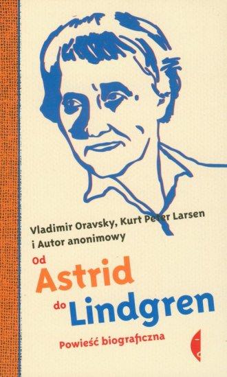 Od Astrid do Lindgren. Powieść - okładka książki