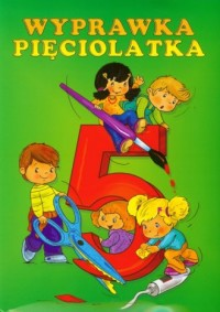 Pięciolatki to potrafią Wyprawka pięciolatka - okładka książki