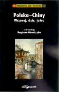 Polska-Chiny. Wczoraj, dziś, jutro - okładka książki