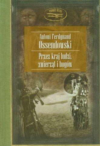 Przez kraj ludzi, zwierząt i bogów - okładka książki