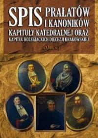Spis prałatów i kanoników kapituły katedralnej oraz kapituł kolegiackich diecezji krakowskiej (XVIII w.) - okładka książki