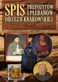 Spis prepozytów i plebanów diecezji krakowskiej (XVIII w.) - okładka książki