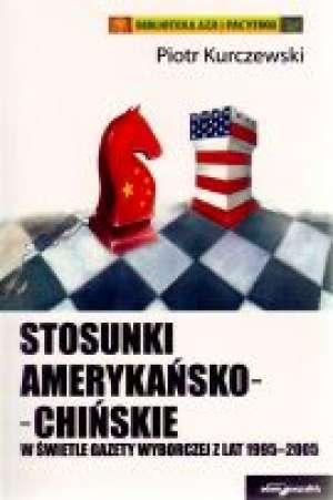 Stosunki amerykański-chińskie w - okładka książki