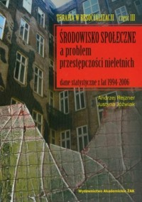 Terapia w resocjalizacji cz. 3. Środowisko społeczne a problem przestępczości nieletnich - okładka książki
