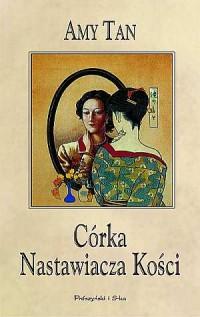 Córka Nastawiacza Kości - okładka książki
