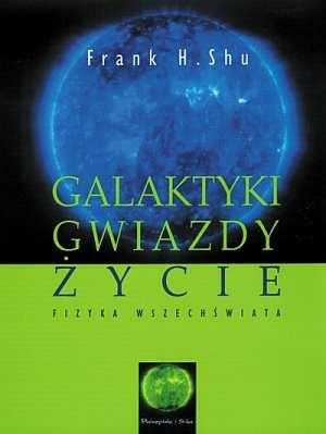 Galaktyki, gwiazdy, życie. Fizyka - okładka książki