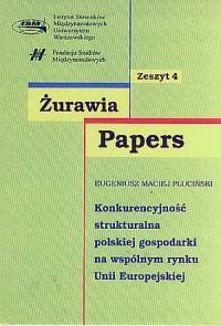 Konkurencyjność strukturalna polskiej gospodarki na wspólnym rynku UE. Seria: Żurawia Papers. Zeszyt 4 - okładka książki