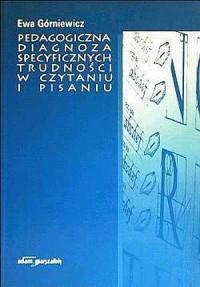Pedagogiczna diagnoza specyficznych trudności w czytaniu i pisaniu - okładka książki