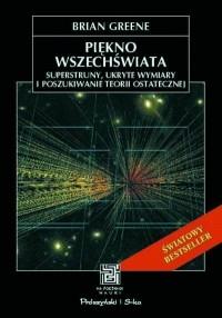Piękno wszechświata - superstruny, ukryte wymiary - okładka książki