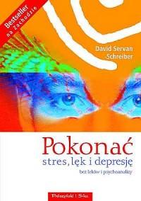 Pokonać stres, lęk i depresję. Bez leków i psychoanalizy - okładka książki