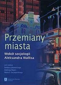Przemiany miasta. Wokół socjologii - okładka książki