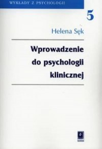 Wprowadzenie do psychologii klinicznej. Seria: Wykłady z psychologii. Tom 5 - okładka książki