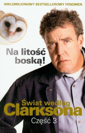 Clarkson Jeremy - �wiat wed�ug Clarksona, cz�� 3: Na lito�� bosk�!
