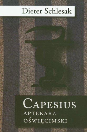 Capesius. Aptekarz oświęcimski - okładka książki