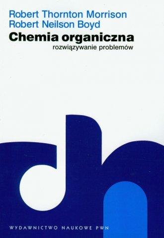 Chemia organiczna. Rozwiązywanie - okładka książki