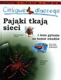 Ciekawe dlaczego pająki tkają sieci i inne pytania na temat owadów - okładka książki