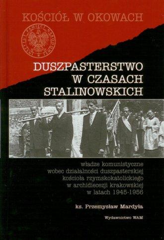 Duszpasterstwo w czasach stalinowskich - okładka książki