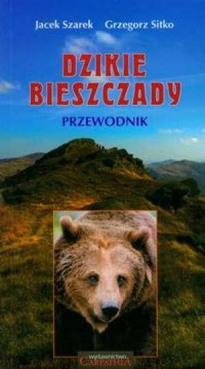Dzikie Bieszczady. Przewodnik - okładka książki