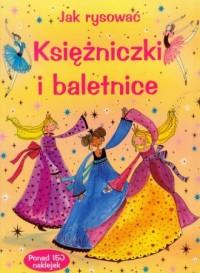 okładka książki - Jak rysować. Księżniczki i baletnice