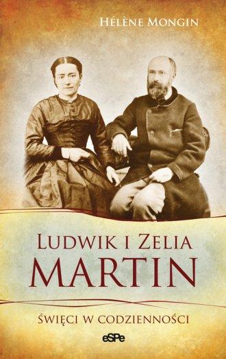 Ludwik i Zelia Martin - okładka książki