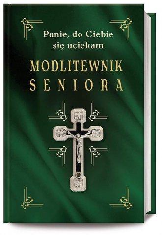 Modlitewnik seniora. Panie, do - okładka książki