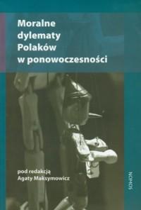 Moralne dylematy Polaków w ponowoczesności - okładka książki