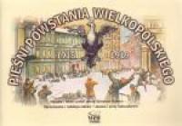 Pieśni Powstania Wielkopolskiego 1918-1919 - okładka książki