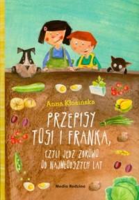 Przepisy Tosi i Franka, czyli jedz zdrowo od najmłodszych lat - okładka książki