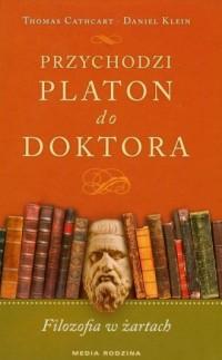 Przychodzi Platon do doktora - Daniel Klein - okładka książki