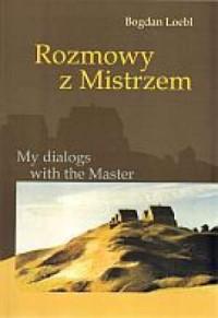 Rozmowy z mistrzem / My dialogs with the Master - okładka książki