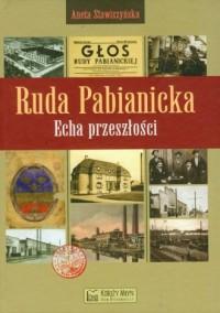 Ruda Pabianicka. Echa przeszłości - okładka książki